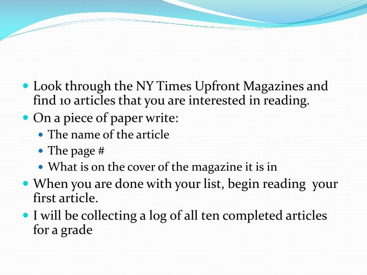 Look through the NY Times Upfront Magazines and find 10 articles that you are interested in reading.
