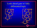 look ahead gate w fully differential logic