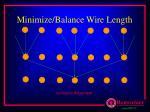 minimize balance wire length