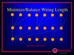 minimize balance wiring length