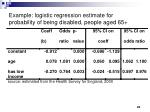 example logistic regression estimate for probability of being disabled people aged 65