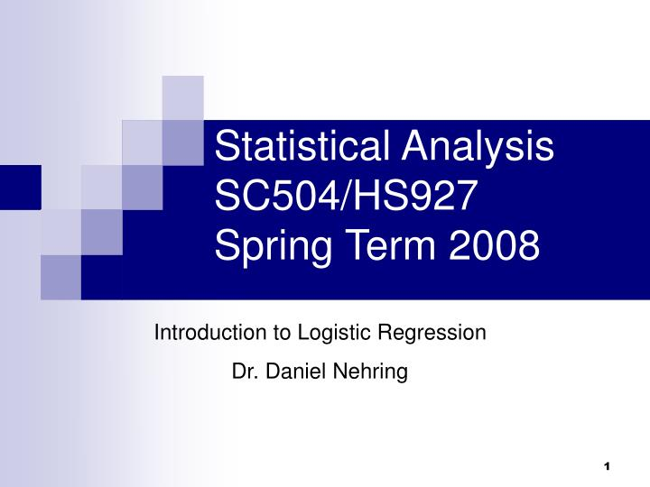 statistical analysis sc504 hs927 spring term 2008