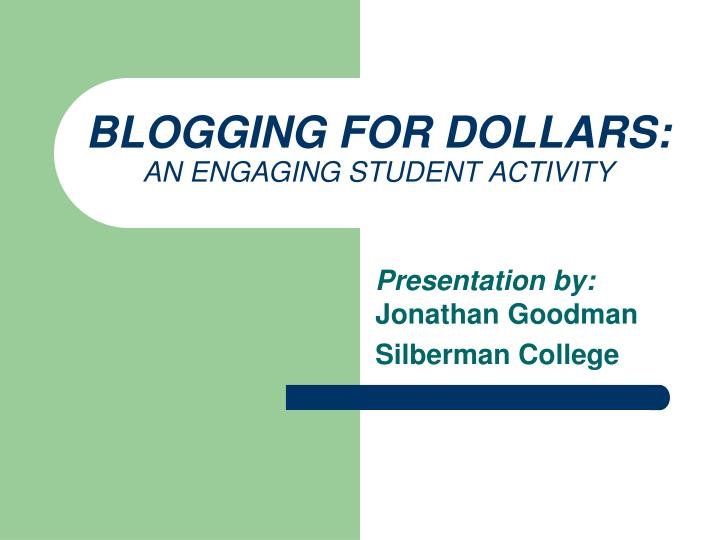 Blogging for dollars an engaging student activity