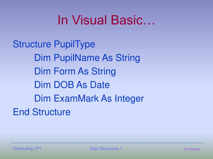 In Visual Basic…