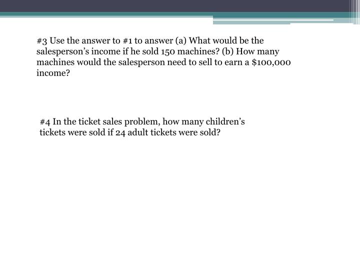#3 Use the answer to #1 to answer (a) What would be the