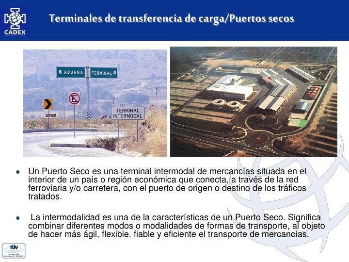 Terminales de transferencia de carga/Puertos secos
