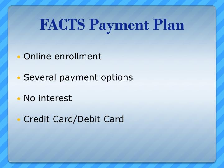 FACTS Payment Plan