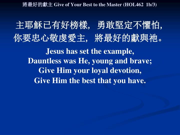Give of your best to the master hol462 1b 3