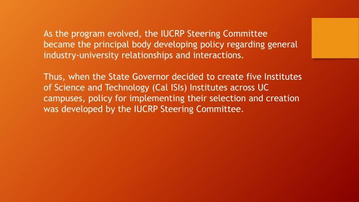 As the program evolved, the IUCRP Steering