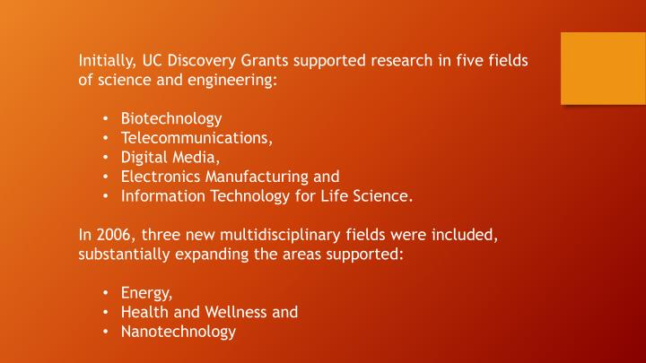 Initially, UC Discovery Grants supported research in five fields of science and engineering: