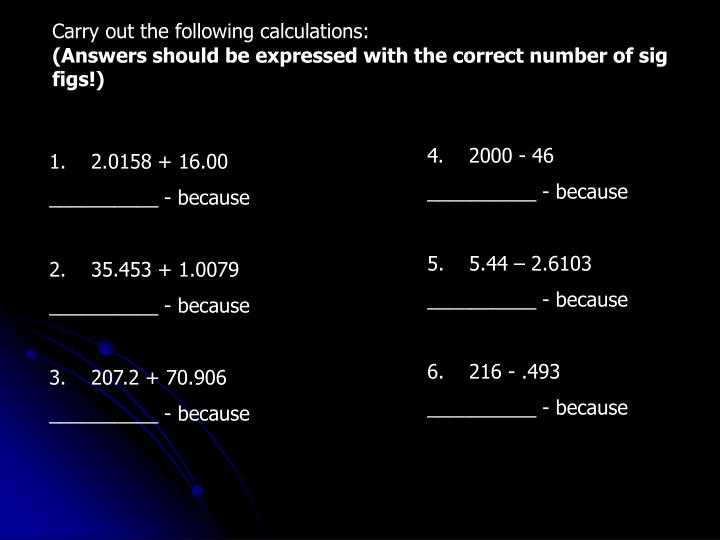 Carry out the following calculations:
