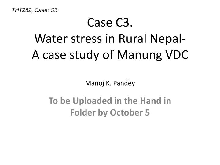 case c3 water stress in rural nepal a case study of manung vdc manoj k pandey n.
