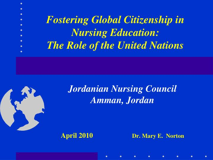 fostering global citizenship in nursing education the role of the united nations n.