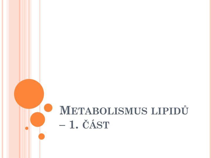 Metabolismus lipid 1 st