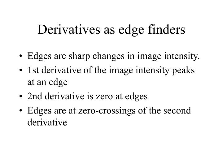 Derivatives as edge finders