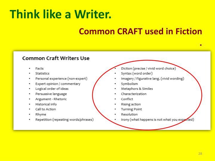 Think like a Writer.