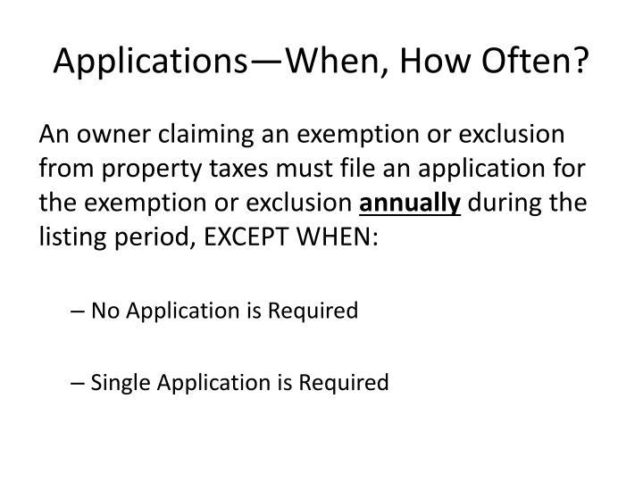 Applications—When, How Often?