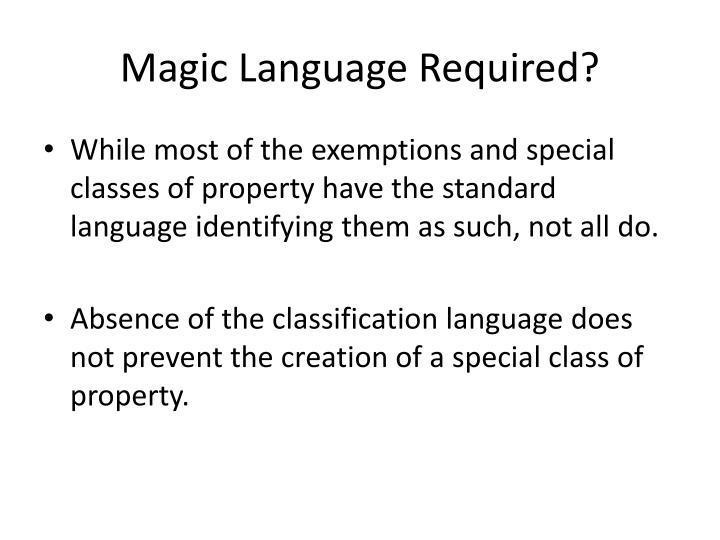 Magic Language Required?