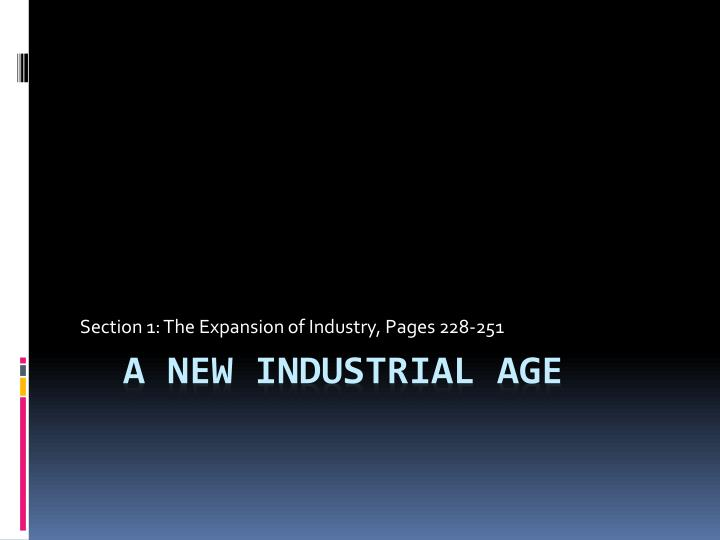 section 1 the expansion of industry pages 228 251 n.