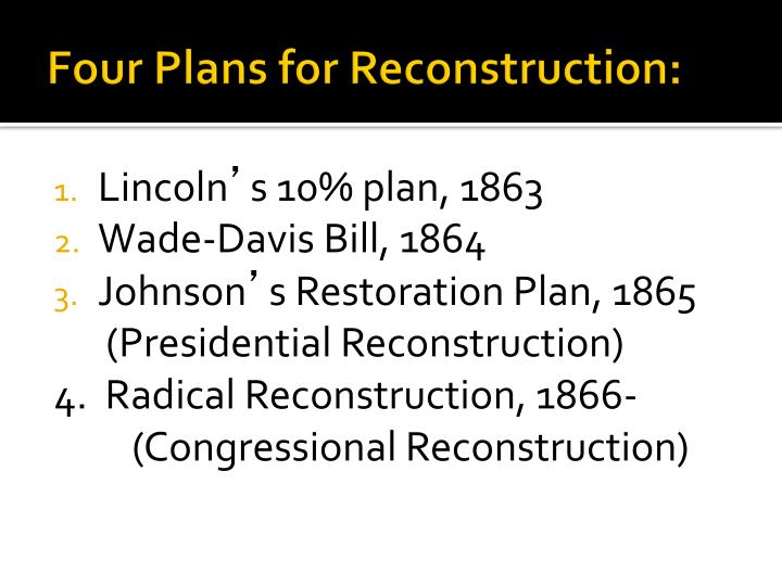 Four Plans for Reconstruction: