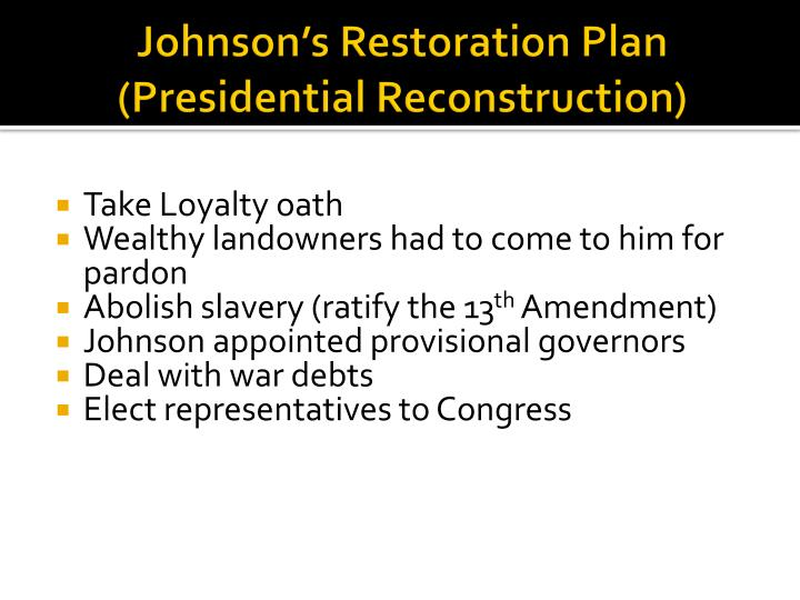 Johnson's Restoration Plan (Presidential Reconstruction)