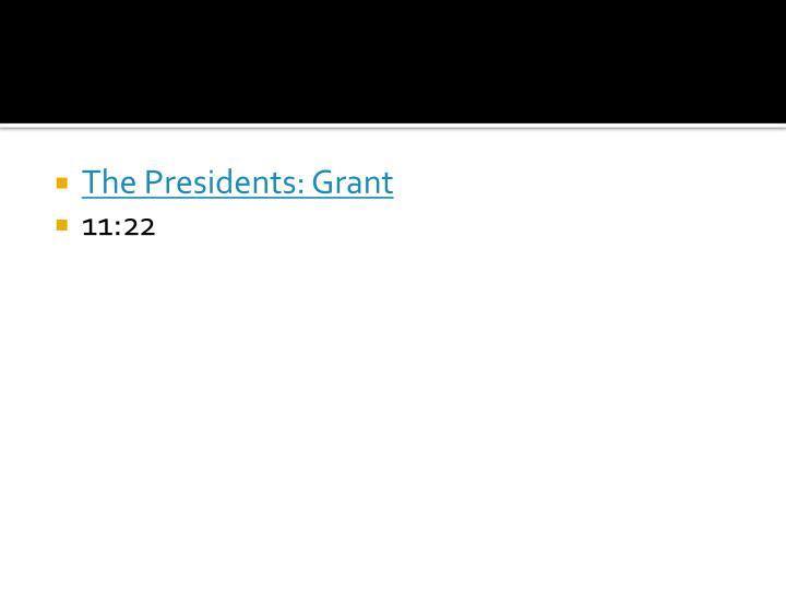 The Presidents: Grant