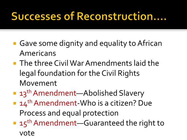 Successes of Reconstruction….