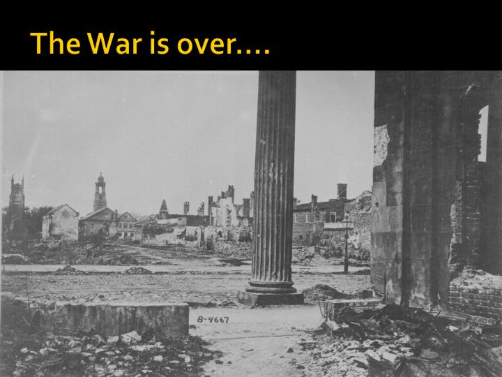 The War is over….