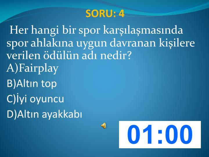 SORU: 4