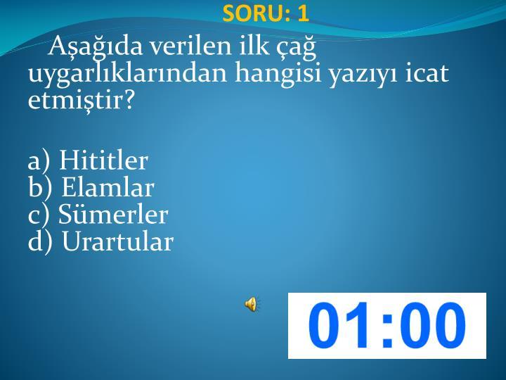 SORU: 1