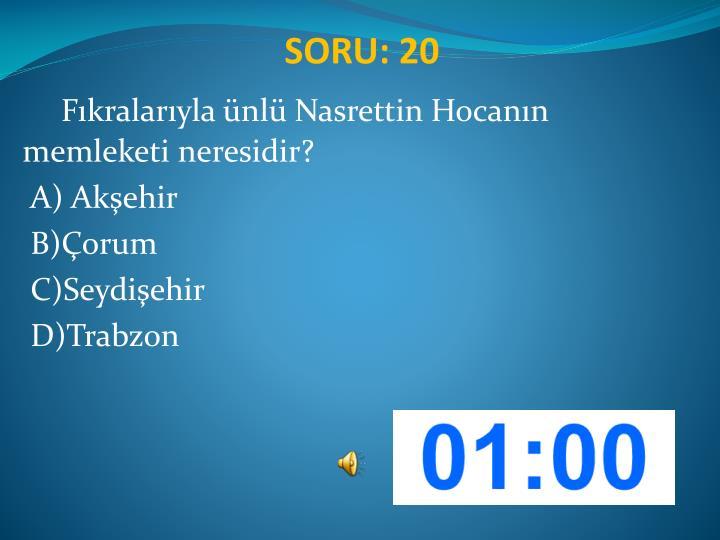 SORU: 20