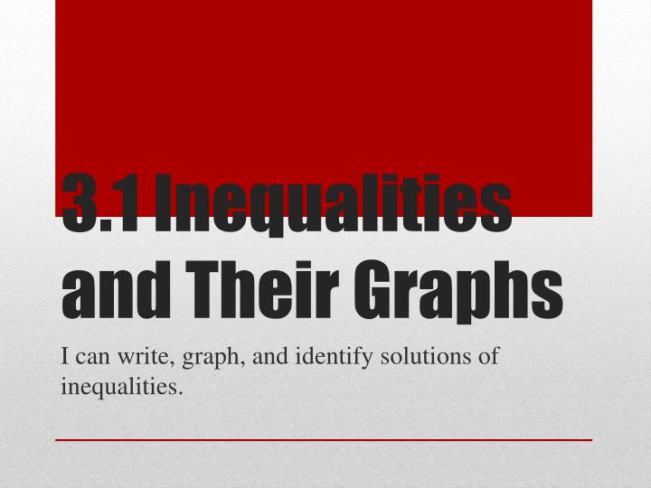 3 1 inequalities and their graphs