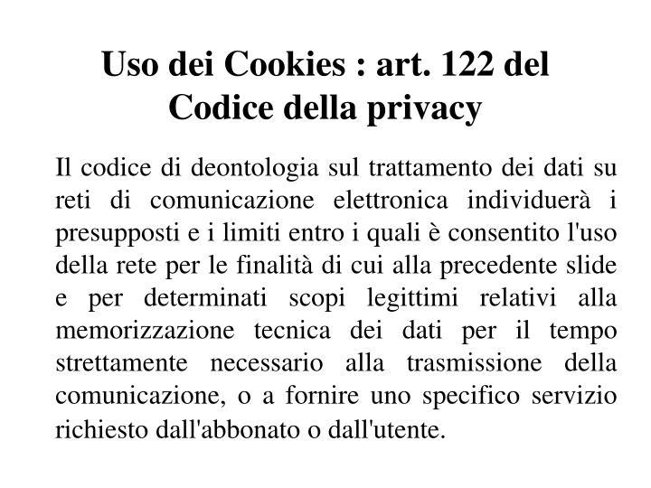 Uso dei Cookies : art. 122 del Codice della privacy