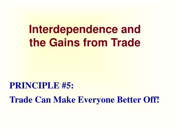 interdependence and the gains from trade