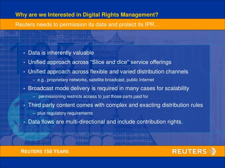 Why are we Interested in Digital Rights Management?