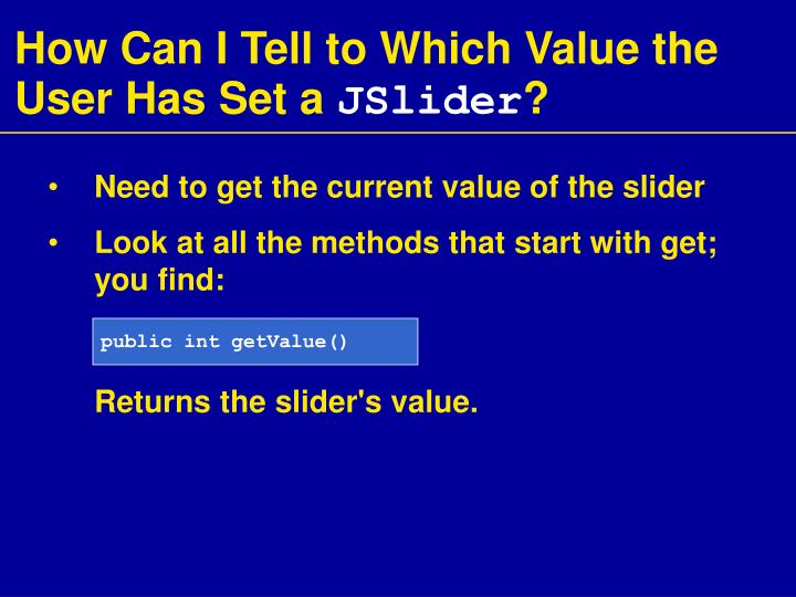 How Can I Tell to Which Value the User Has Set a
