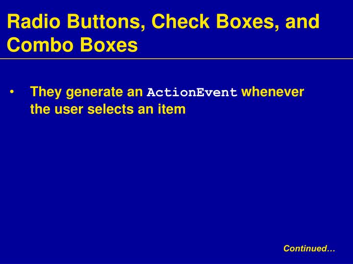 Radio Buttons, Check Boxes, and Combo Boxes