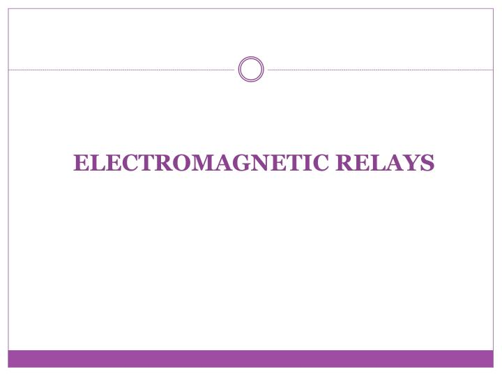 PPT ELECTROMAGNETIC RELAYS PowerPoint Presentation ID6550946