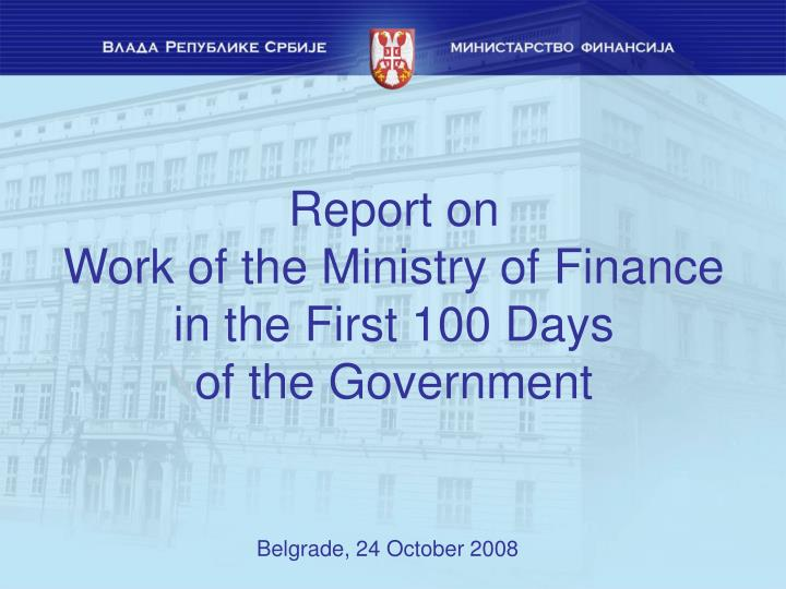 report on work of the ministry of finance in the first 100 days of the government n.