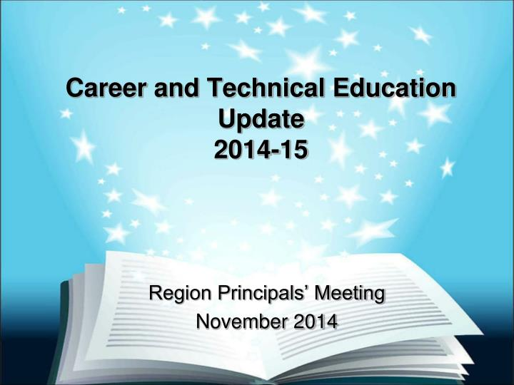 career and technical education update 2014 15 n.