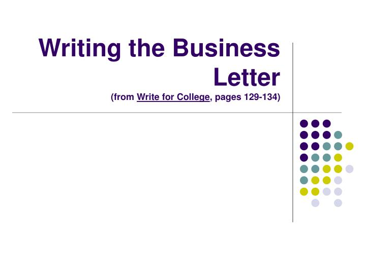 writing the business letter from write for college pages 129 134 n.