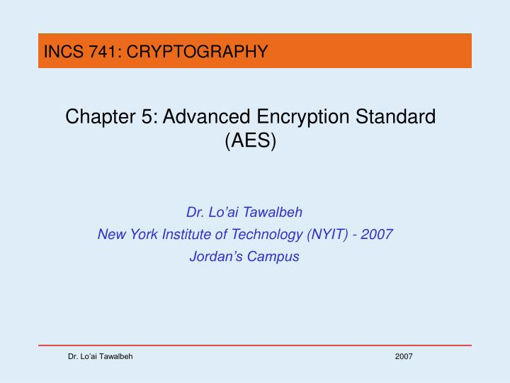 PPT - Chapter 5: Advanced Encryption Standard (AES