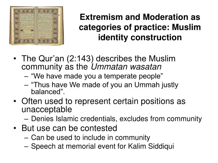 Extremism and Moderation as categories of practice: Muslim identity construction