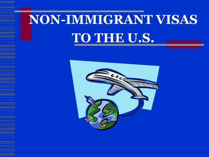 non immigrant visas to the u s n.