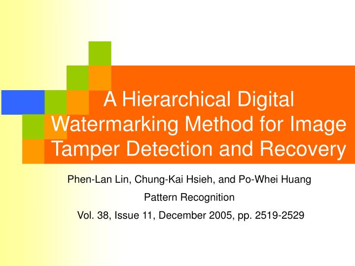 a hierarchical digital watermarking method for image tamper detection and recovery n.