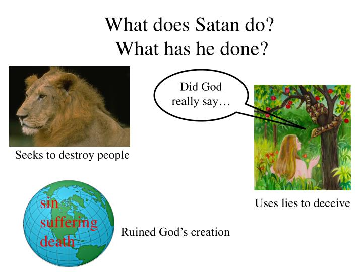 What does Satan do?