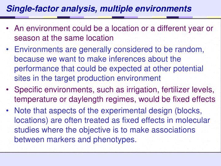 Single-factor analysis, multiple environments