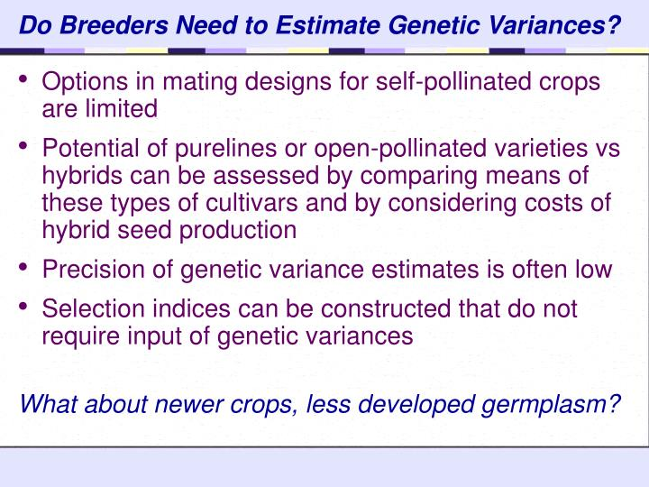 What about newer crops, less developed germplasm?