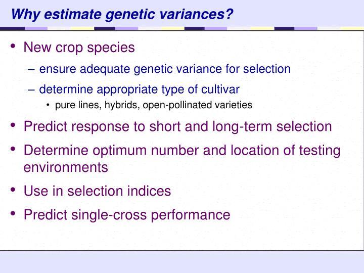 Why estimate genetic variances