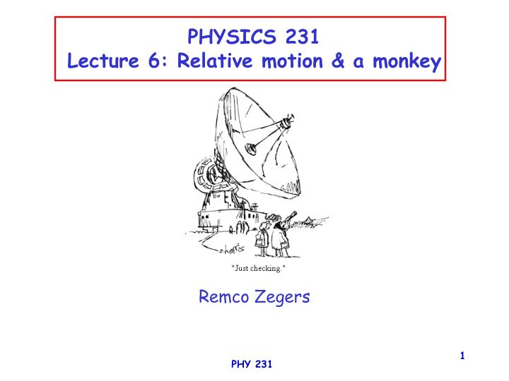 physics 231 lecture 6 relative motion a monkey n.